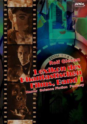 LEXIKON DES PHANTASTISCHEN FILMS, BAND 1 - Horror, Science Fiction, Fantasy, Rolf Giesen