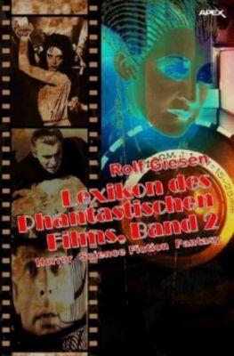 LEXIKON DES PHANTASTISCHEN FILMS, BAND 2 - Rolf Giesen |