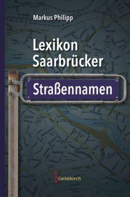 Lexikon Saarbrücker Straßennamen - Markus Philipp |