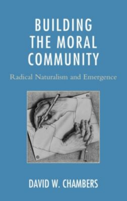 Lexington Books: Building the Moral Community, David W. Chambers