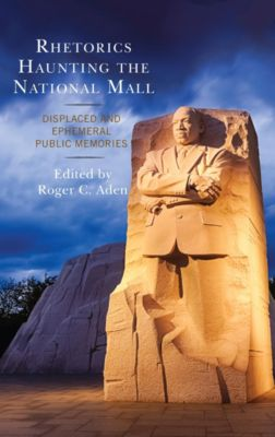 Lexington Studies in Contemporary Rhetoric: Rhetorics Haunting the National Mall