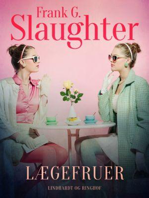 Lægefruer, Frank G. Slaughter