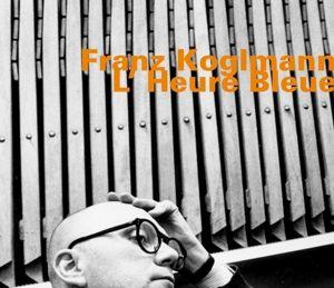 L'Heure Bleue, Koglmann, Monoblue Quartet, Mengelberg