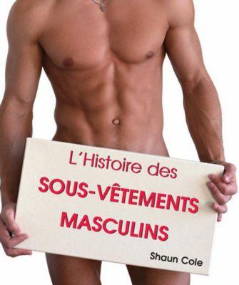 L'Histoire des Sous-Vêtements Masculins, Shaun Cole