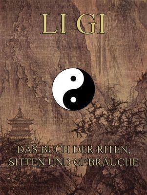 Li Gi - Das Buch der Riten, Sitten und Gebräuche, Konfuzius