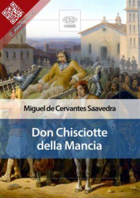 Liber Liber: Don Chisciotte della Mancia, Miguel de Cervantes Saavedra, Miguel de Cervantes