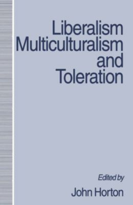 Liberalism, Multiculturalism and Toleration