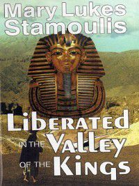 Liberated in the Valley of the Kings, Mary Lukes Stamoulis