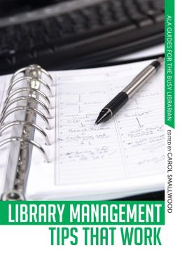 Library Management Tips that Work, Carol Smallwood