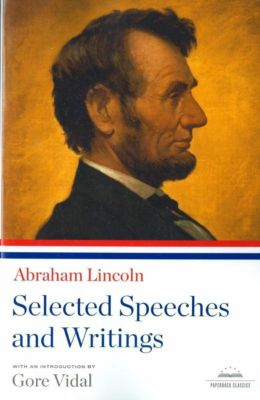 Library of America: Abraham Lincoln: Selected Speeches and Writings, Abraham Lincoln