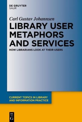 Library User Metaphors and Services, Carl G. Johannsen