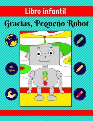 Libro infantil: Gracias, Pequeño Robot, HL Kiddo