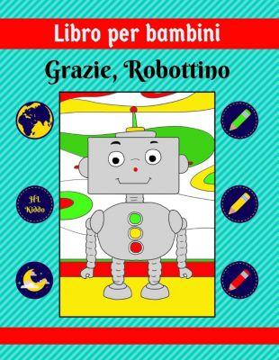 Libro per bambini: Grazie, Robottino, HL Kiddo