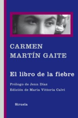 Libros del Tiempo: El libro de la fiebre, Carmen Martín Gaite