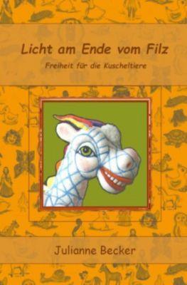 Licht am Ende vom Filz - Julianne Becker |