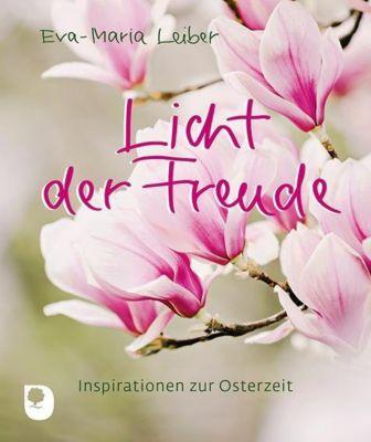 Licht der Freude, Eva-Maria Leiber