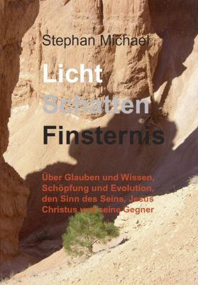 Licht Schatten Finsternis, Stephan Michael