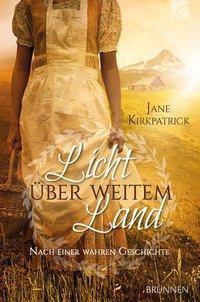 Licht über weitem Land - Jane Kirkpatrick pdf epub