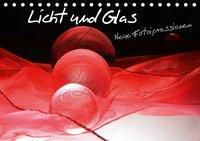 Licht und Glas - Neue Fotoimpressionen (Tischkalender 2019 DIN A5 quer), Ilona Stark-Hahn