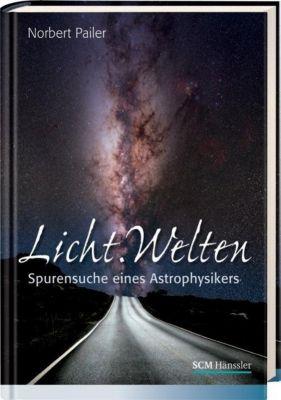 Licht. Welten - Norbert Pailer |