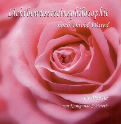 Lichtbewusstseinsphilosophie in Poesie - Kunigunde Schlereth |