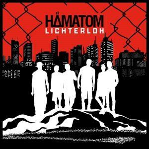 Lichterloh (Vinyl), Hämatom