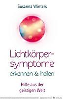 Lichtkörpersymptome erkennen und heilen, Susanna Winters