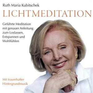 Lichtmeditation, Ruth-Maria Kubitschek
