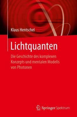 Lichtquanten, Klaus Hentschel