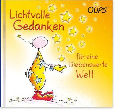 Lichtvolle Gedanken für eine liebenswerte Welt - Kurt Hörtenhuber |