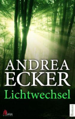 Lichtwechsel: Thriller, Andrea Ecker