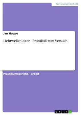 Lichtwellenleiter - Protokoll zum Versuch, Jan Hoppe