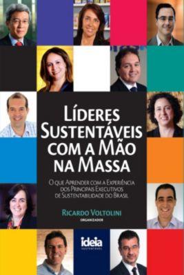 Líderes Sustentáveis Com A Mão Na Massa, Ricardo Voltolini
