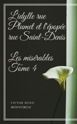 L'idylle rue Plumet et l'épopée rue Saint-Denis Les misérables #4, Victor Hugo