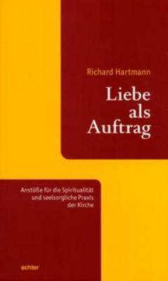 Liebe als Auftrag, Richard Hartmann