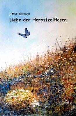 Liebe der Herbstzeitlosen - Almut Rollmann pdf epub