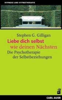 Liebe dich selbst wie deinen Nächsten, Stephen G. Gilligan