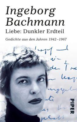 Liebe: Dunkler Erdteil, Ingeborg Bachmann