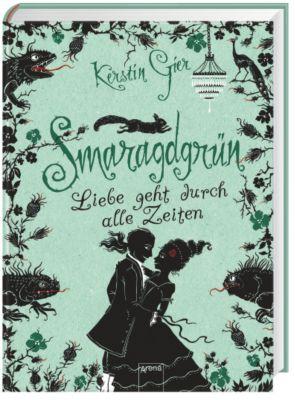 Liebe geht durch alle Zeiten Band 3: Smaragdgrün, Kerstin Gier