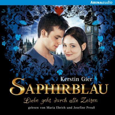 Liebe geht durch alle Zeiten: Saphirblau - Liebe geht durch alle Zeiten, Kerstin Gier