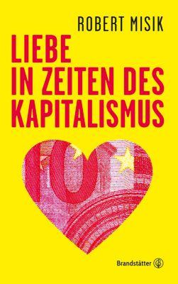 Liebe in Zeiten des Kapitalismus, Robert Misik
