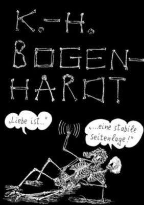 LIEBE IST... EINE STABILE SEITENLAGE - Karl-Heinz Bogenhardt |
