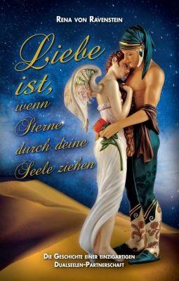 Liebe ist, wenn Sterne durch Deine Seele ziehen ... - Rena von Ravenstein |
