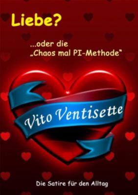 Liebe? ...oder die Chaos mal PI-Methode, Vito Ventisette