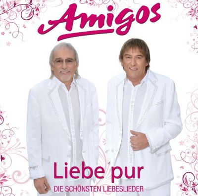 Liebe pur - Die schönsten Liebeslieder, Amigos