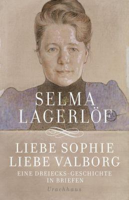 Liebe Sophie - Liebe Valborg - Selma Lagerlöf |