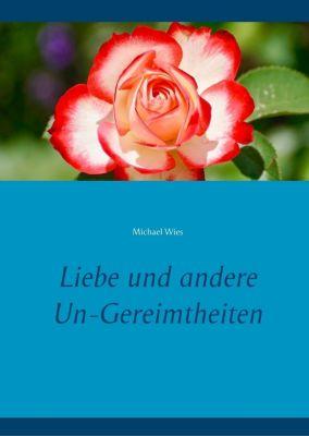 Liebe und andere Un-Gereimtheiten, Michael Wies