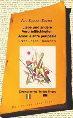 Liebe und andere Verdrießlichkeiten, Ada Zapperi Zucker