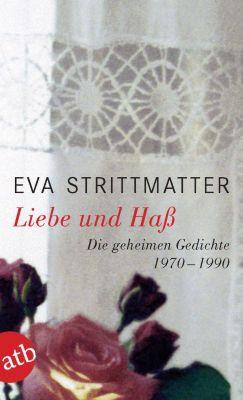 Liebe und Haß - Eva Strittmatter  