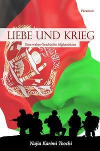 Liebe und Krieg - Najia Karimi Toochi  